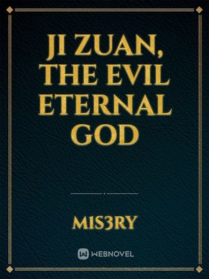 Ji Zuan, The Evil Eternal God