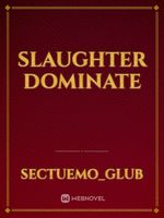 Slaughter dominate
