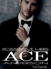 POSSESSIVE HEIRS - ACE ANDERSON (Tagalog)