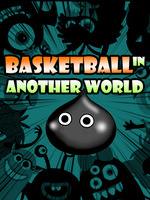 Basketball In Another World