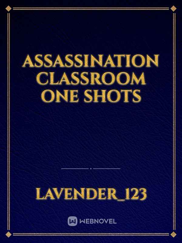 Assassination Classroom One Shots