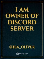 I am owner of discord server