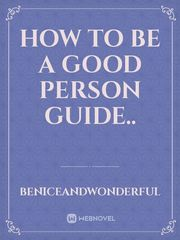 How to be a good person guide..