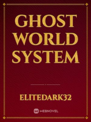 Ghost World System