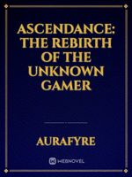 Ascendance: The Rebirth of the Unknown Gamer