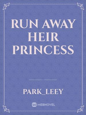 Run away Heir Princess