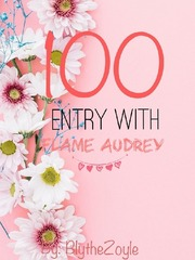 A Hundred Entry of Flame Audrey