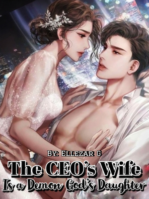The CEO's Wife Is A Demon God's Daughter