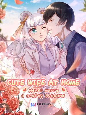 Cute Wife at Home: Never Marry a Crafty Husband