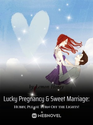 Lucky Pregnancy & Sweet Marriage: Hubby, Please Turn Off the Lights!