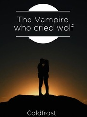The Vampire Who Cried Wolf