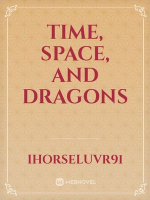 Time, Space, and Dragons