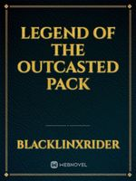 Legend Of The Outcasted Pack