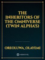 The inheritors of the omniverse (twin alpha's)