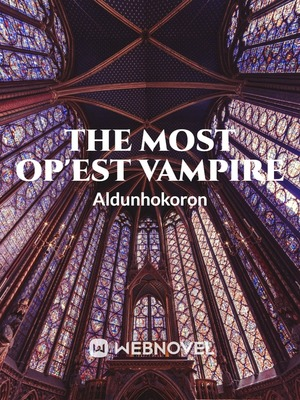 The Most Op'est Vampire (Dropped)