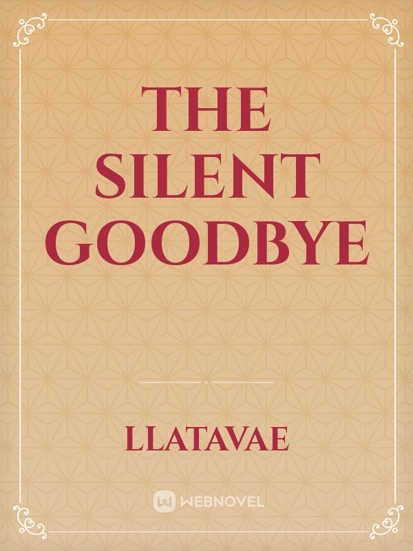 The Silent Goodbye