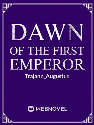 Dawn of the First Emperor