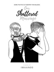 Our Shattered Marriage