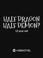 Half Dragon Half Demon?