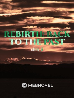 Rebirth: Back to the past