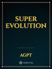 Super Evolution