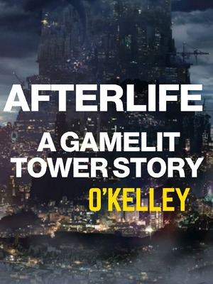 Afterlife - A GameLit Tower Story