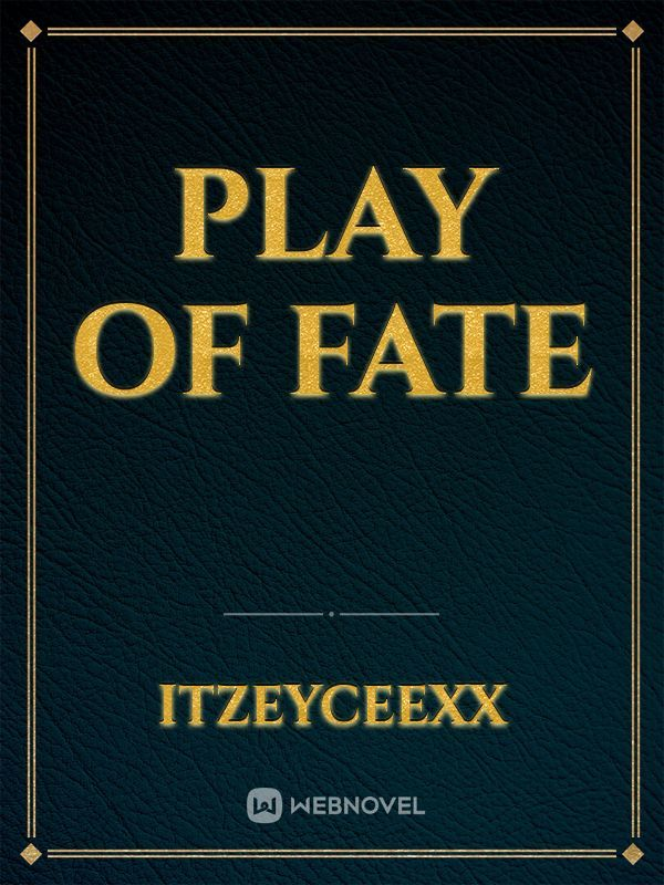 Play of Fate