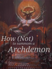 How (Not) to Summon a Archdemon