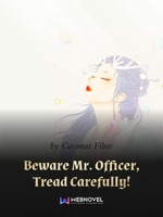 Beware Mr. Officer, Tread Carefully!