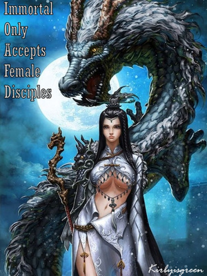 Immortal Only Accepts Female Disciples