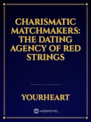 Charismatic Matchmakers: The Dating Agency Of Red Strings