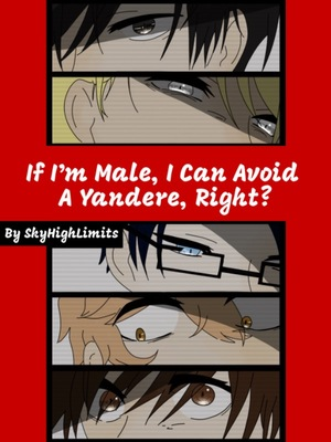 If I'm Male, I Can Avoid a Yandere, Right?