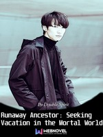 Runaway Ancestor: Seeking Vacation in the Mortal World