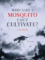 Who Said A Mosquito Can't Cultivate?