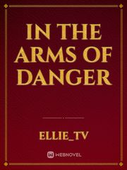 In The Arms of Danger