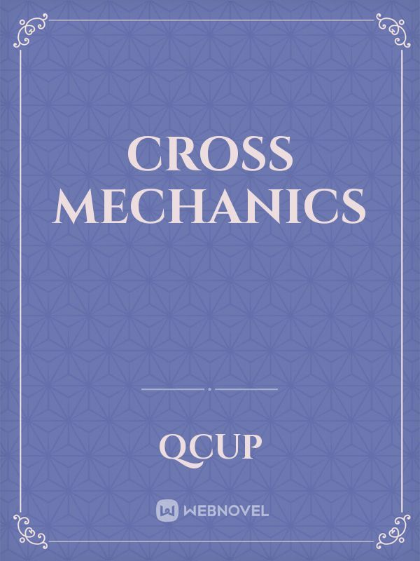 Cross Mechanics