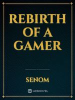 Rebirth of a Gamer