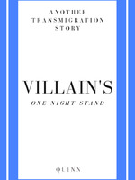 Another Transmigration Story: Villain's One Night Stand