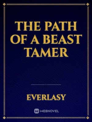 The Path of a Beast Tamer