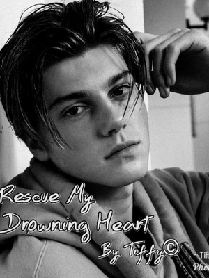 Rescue My Drowning Heart©