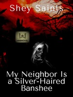 My Neighbor Is a Silver-Haired Banshee