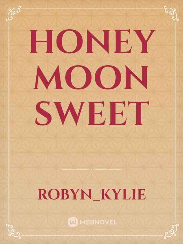 Honey moon sweet