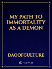 My Path To Immortality As A Demon
