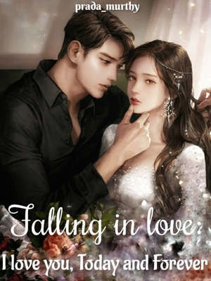 Falling in Love : I love you, Today and Forever