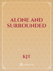 Alone and Surrounded