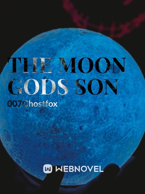The Moon Gods Son