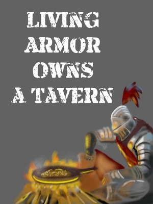 A Living Armour owns a Tavern