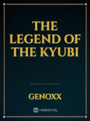 The Legend of the Kyubi
