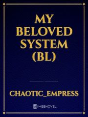My Beloved System (BL)