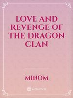 Love and Revenge of the Dragon clan